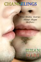 Susan Hart - Changelings (Five Erotic Stories About Shape Shifters)