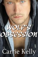 Carrie Kelly - Wolf's Obsession