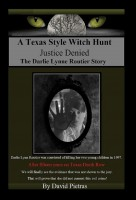 """David Pietras - A Texas Style Witch Hunt """"Justice Denied"""" The Darlie Lynn Routier Story"""