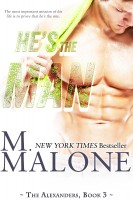 M. Malone - He's the Man: The Alexanders, Book 3