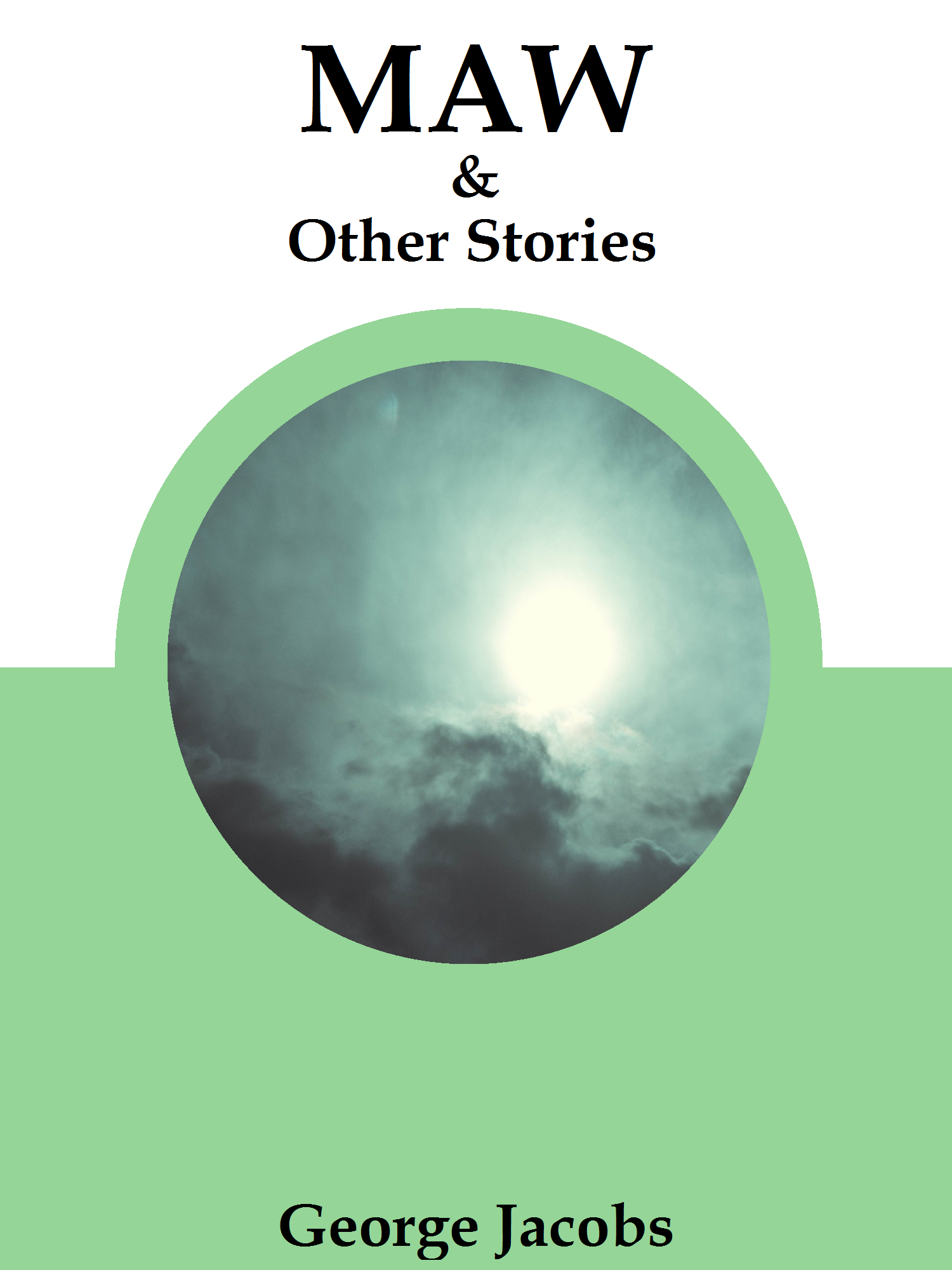 #freebooks – [many formats] Maw & Other Stories by G Jacobs (short collection of short horror)