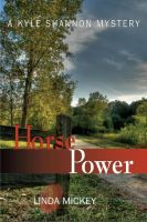 Cover for 'Horse Power: A Kyle Shannon Mystery'