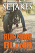 Running Blind by SE Jakes
