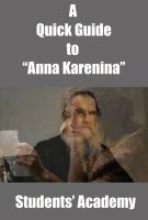 "Students' Academy - A Quick Guide to ""Anna Karenina"""