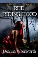 Deanna Wadsworth - Red Riding Hood
