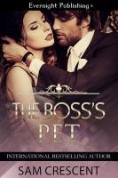Sam Crescent - The Boss's Pet