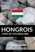Livre de vocabulaire hongrois: Une approche thématique by Pinhok Languages