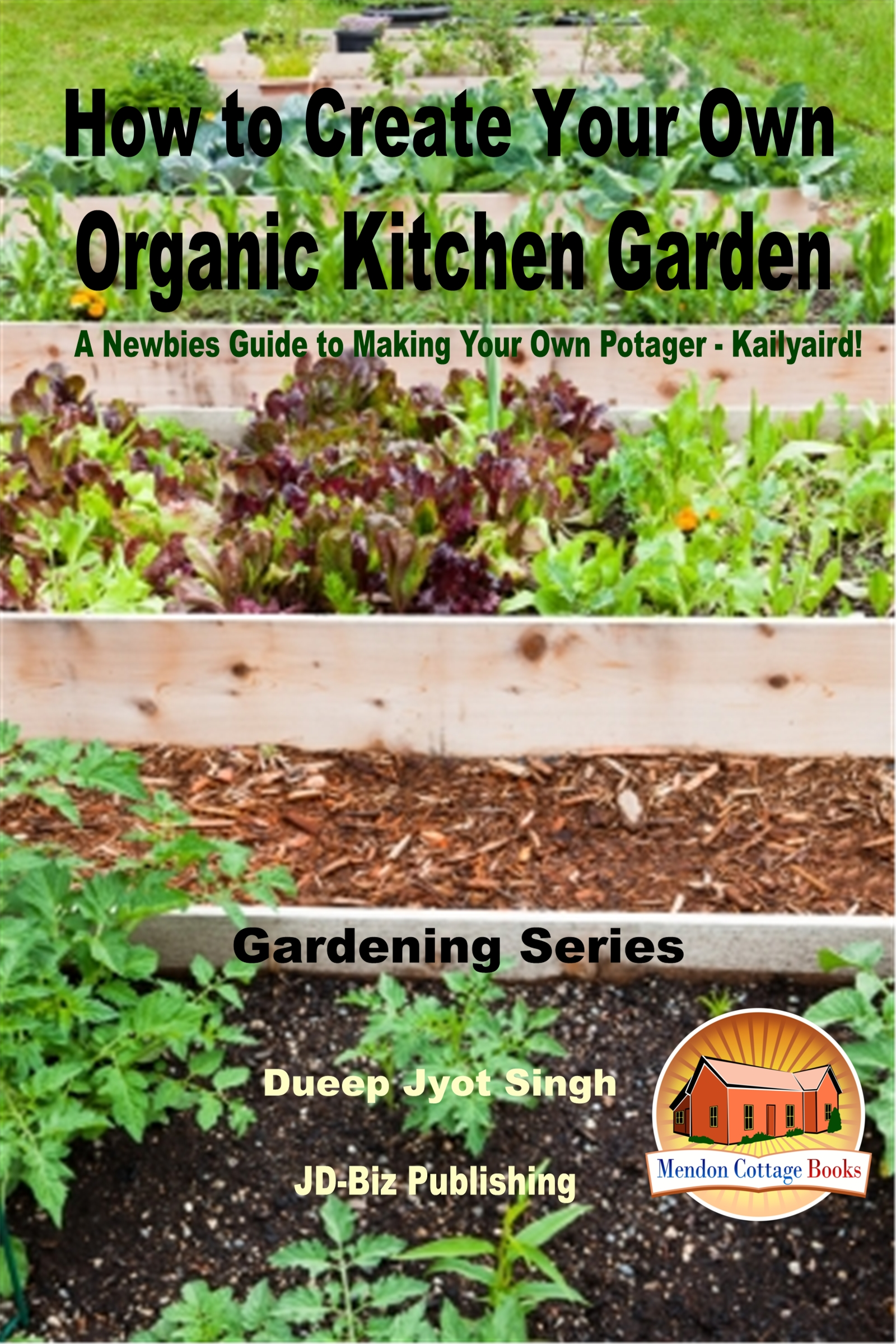Create Kitchen Garden Smashwords How To Create Your Own Organic Kitchen Garden A