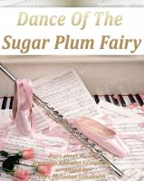 Pure Sheet Music - Dance Of The Sugar Plum Fairy Pure sheet music for piano and alto saxophone arranged by Lars Christian Lundholm