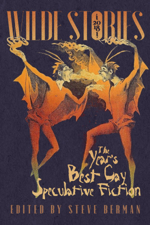 Wilde Stories 2013: The Years Best Gay Speculative Fiction