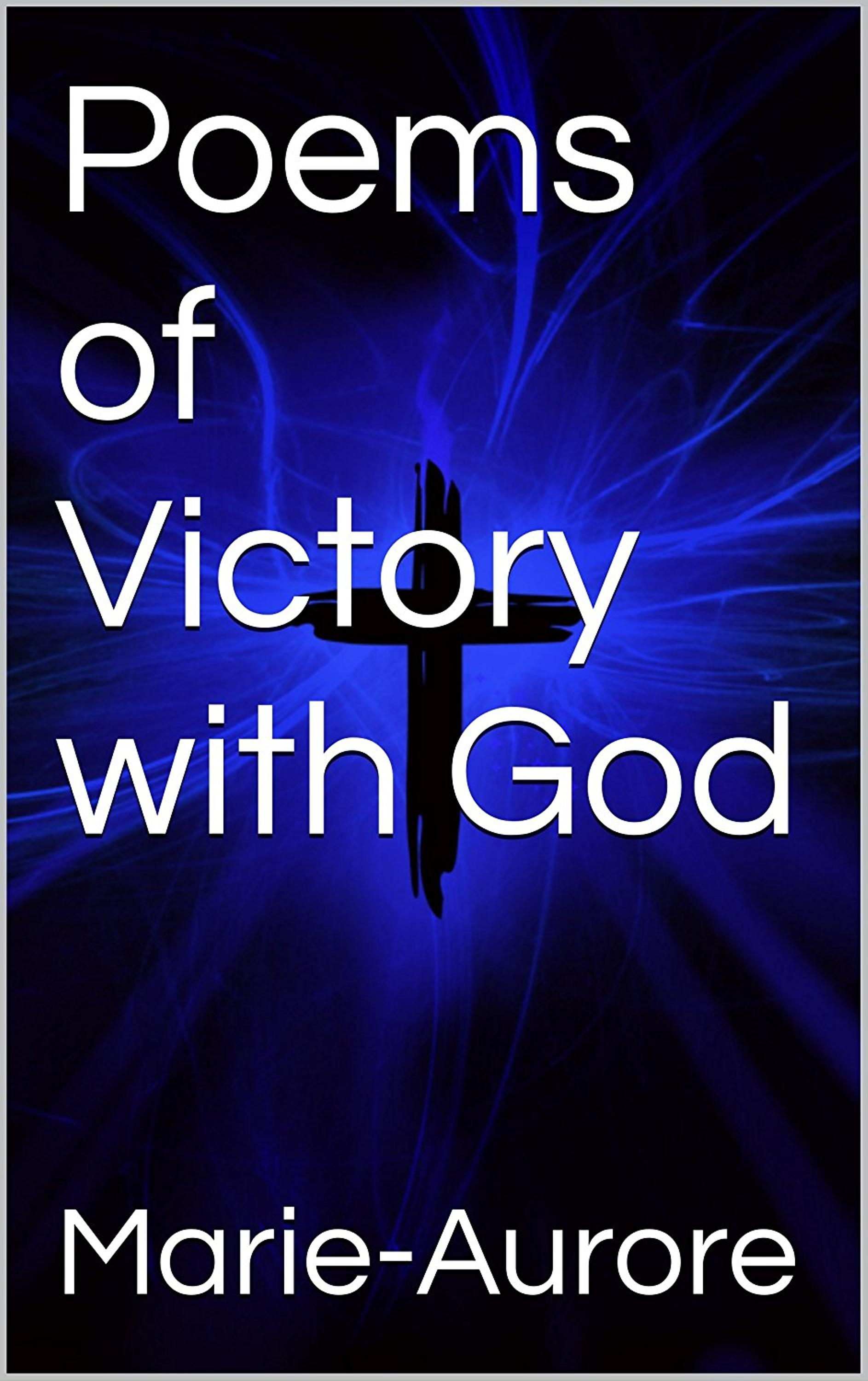Poems of Victory with God, an Ebook by Marie-Aurore