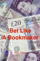Cover for 'Bet Like A Bookmaker'