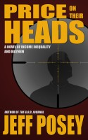 Jeff Posey - Price on Their Heads: A Novel of Income Inequality and Mayhem