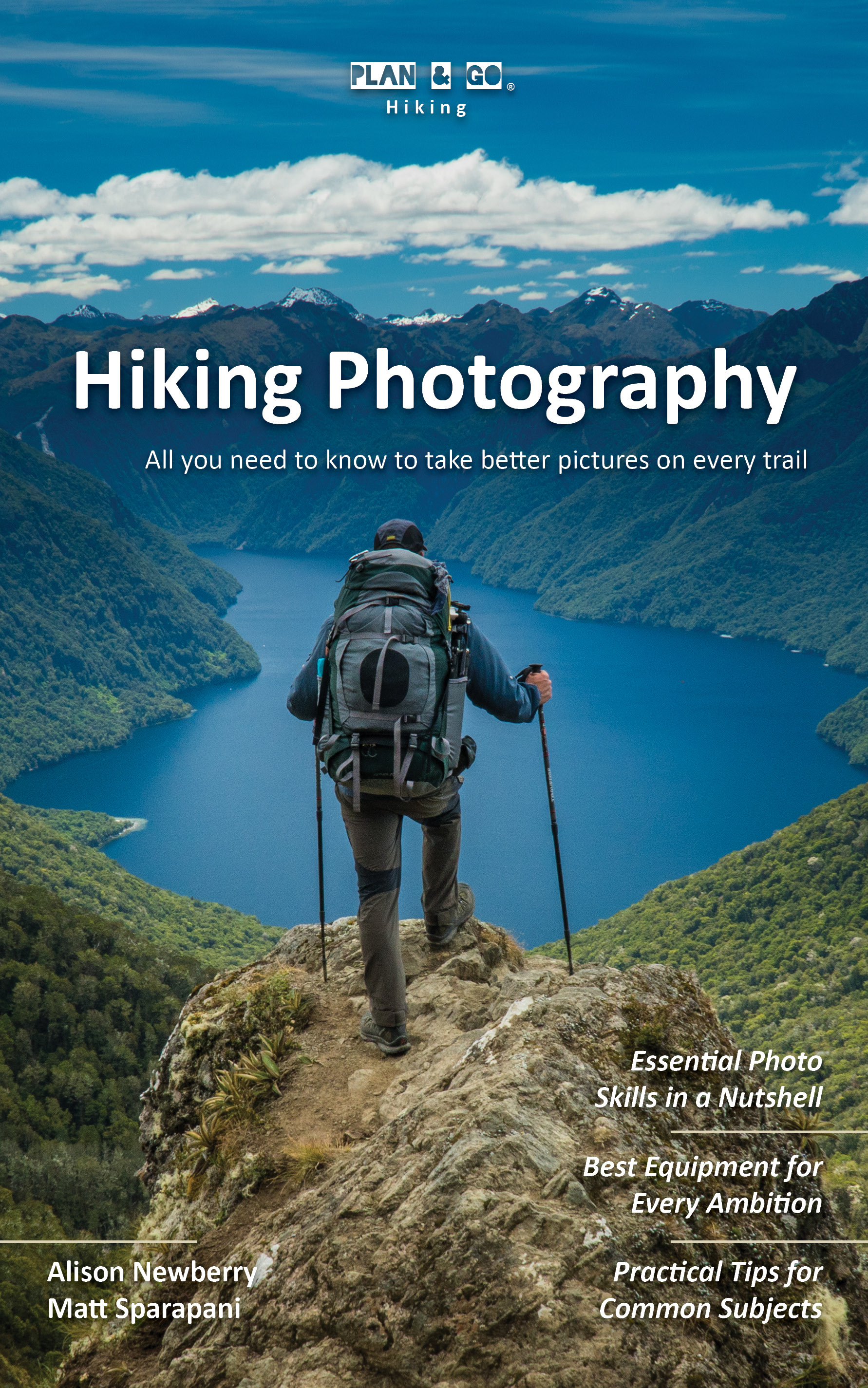 Plan & Go | Hiking Photography: All You Need to Know to Take Better  Pictures on Every Trail, an Ebook by Alison Newberry & Matt Sparapani