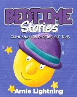 Arnie Lightning - Bedtime Stories: Cute Bedtime Stories for Kids