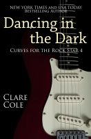Clare Cole - Dancing in the Dark (Curves for the Rock Star 4 - A BBW Rockstar Erotic Romance)