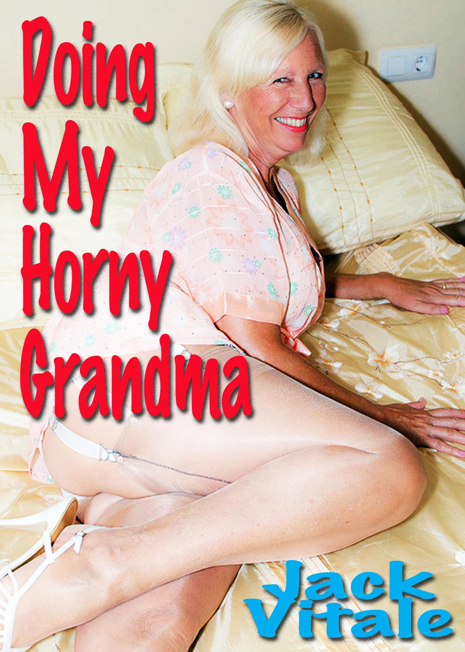 Horny Grandma Stories