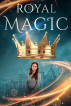 Royal Magic Book 1 by Dominique Pryor