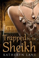 Katheryn Lane - Trapped by the Sheikh