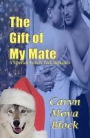 Caryn Moya Block - The Gift of My Mate