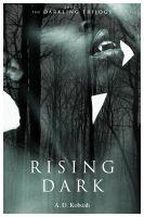 A D Koboah - Rising Dark (The Darkling Trilogy, Book 2)