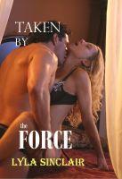 Lyla Sinclair - Taken By the Force