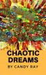 Chaotic Dreams by Candy Ray