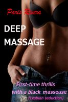 Paris Rivera - Deep Massage: First-time Thrills with a Black Masseuse (Lesbian Seduction)