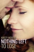 Kirsty Moseley - Nothing Left to Lose