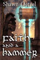 Shawn Oetzel - Faith and a Hammer