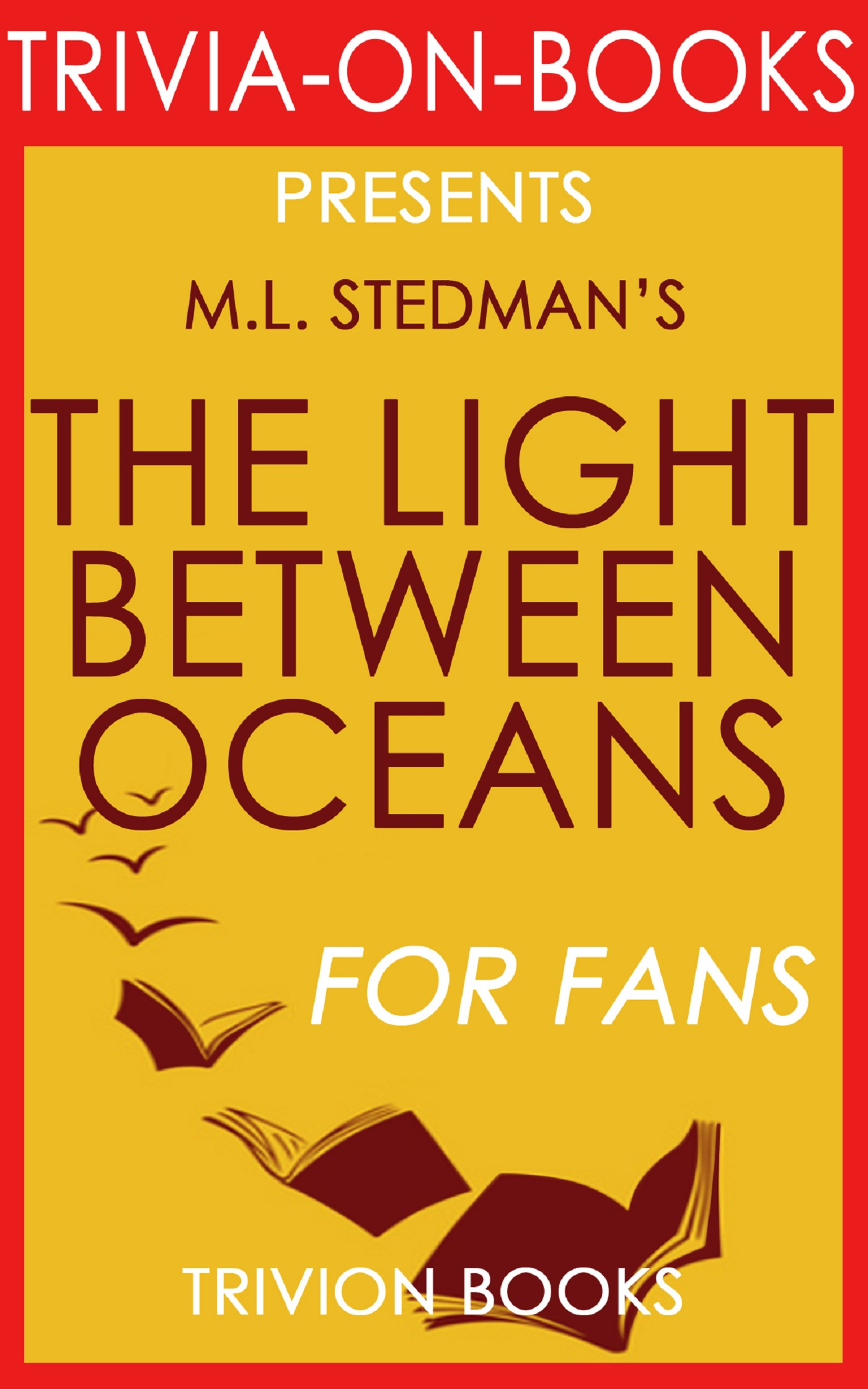 The Light Between Oceans: A Novel By M.L. Stedman (Trivia On Books)