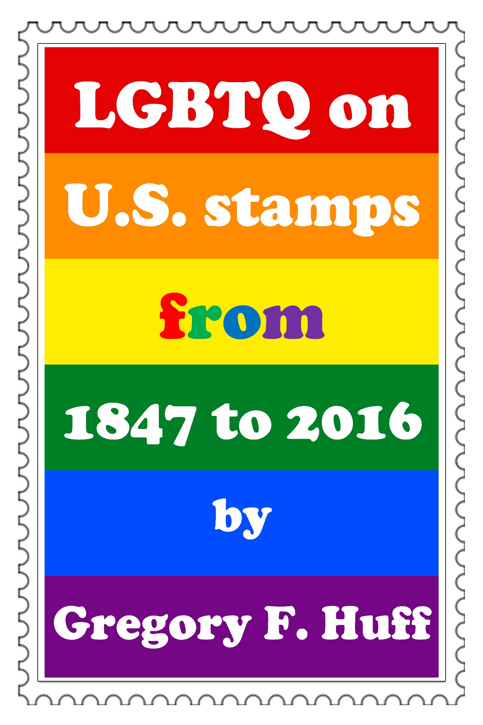 Smashwords Lgbtq On U S Stamps From 1847 To 2016 A Book