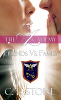 C. L. Stone - The Academy - Friends vs. Family (The Ghost Bird Series #3)