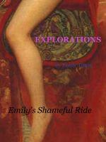 Emily Tilton - Explorations: Emily's Shameful Ride