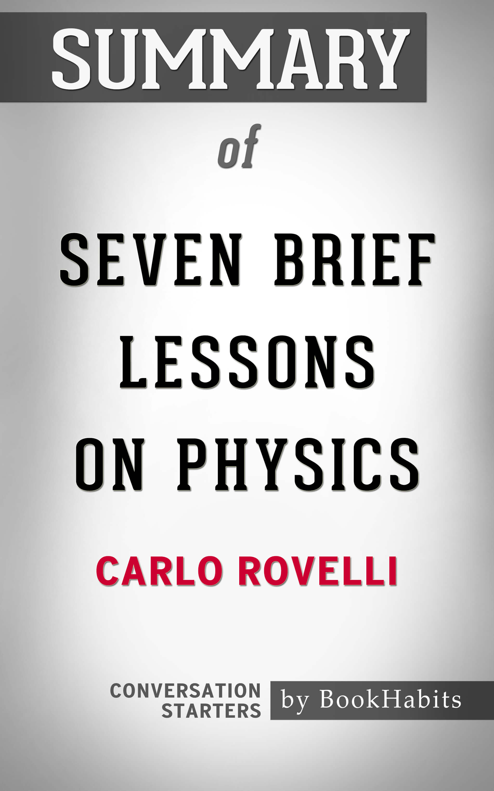 Summary of Seven Brief Lessons on Physics ...