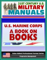Progressive Management - 21st Century U.S. Military Manuals: U.S. Marine Corps (USMC) A Book on Books - Professional Reading Lists, Read to Lead in Today's Corps (Value-Added Professional Format Series)