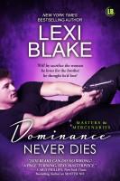 Lexi Blake - Dominance Never Dies, Masters and Mercenaries, Book 11