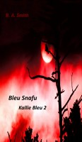 B. A. (Beverly) Smith - Bleu Snafu (Kallie Bleu 2)