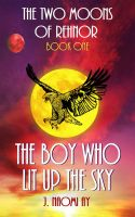 Cover for 'The Boy who Lit up the Sky (The Two Moons of Rehnor, Book 1)'