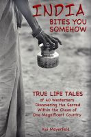 Kai Mayerfeld - India Bites You Somehow - True-Life Tales
