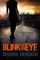 Sharon Gerlach - Blink of an Eye