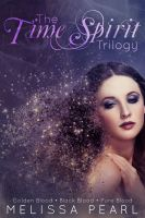 Melissa Pearl - The Time Spirit Trilogy Omnibus