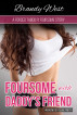 Foursome with Daddy's Friend - A Forced Taboo P.I Foursome Story (Weekend Sex Slave Part 4) by Brandy West