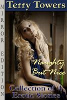 Terry Towers - Naughty But Nice Bundle (Collection of 4 Mirror Edition Erotic Stories)