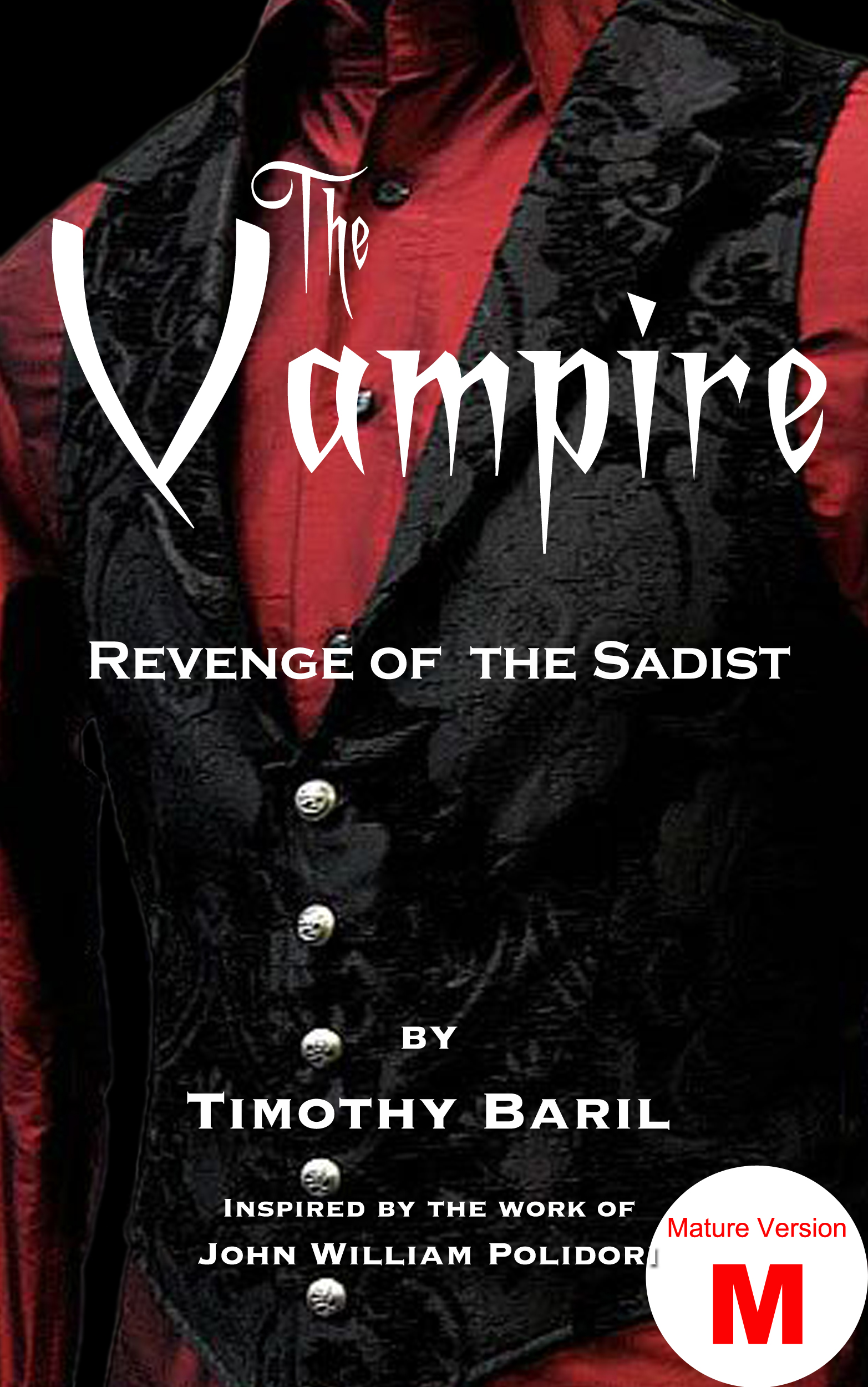 The Vampire: Revenge of the Sadist (Mature version), an Ebook by Timothy  Baril