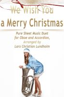 Pure Sheet Music - We Wish You a Merry Christmas Pure Sheet Music Duet for Oboe and Accordion, Arranged by Lars Christian Lundholm