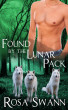 Found by the Lunar Pack (Lunar Pack #4) by Rosa Swann