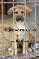 Jennifer Probst - A Life Worth Living