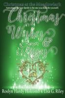 Roslyn Hardy Holcomb & Lisa G Riley - Christmas Wishes & Kisses