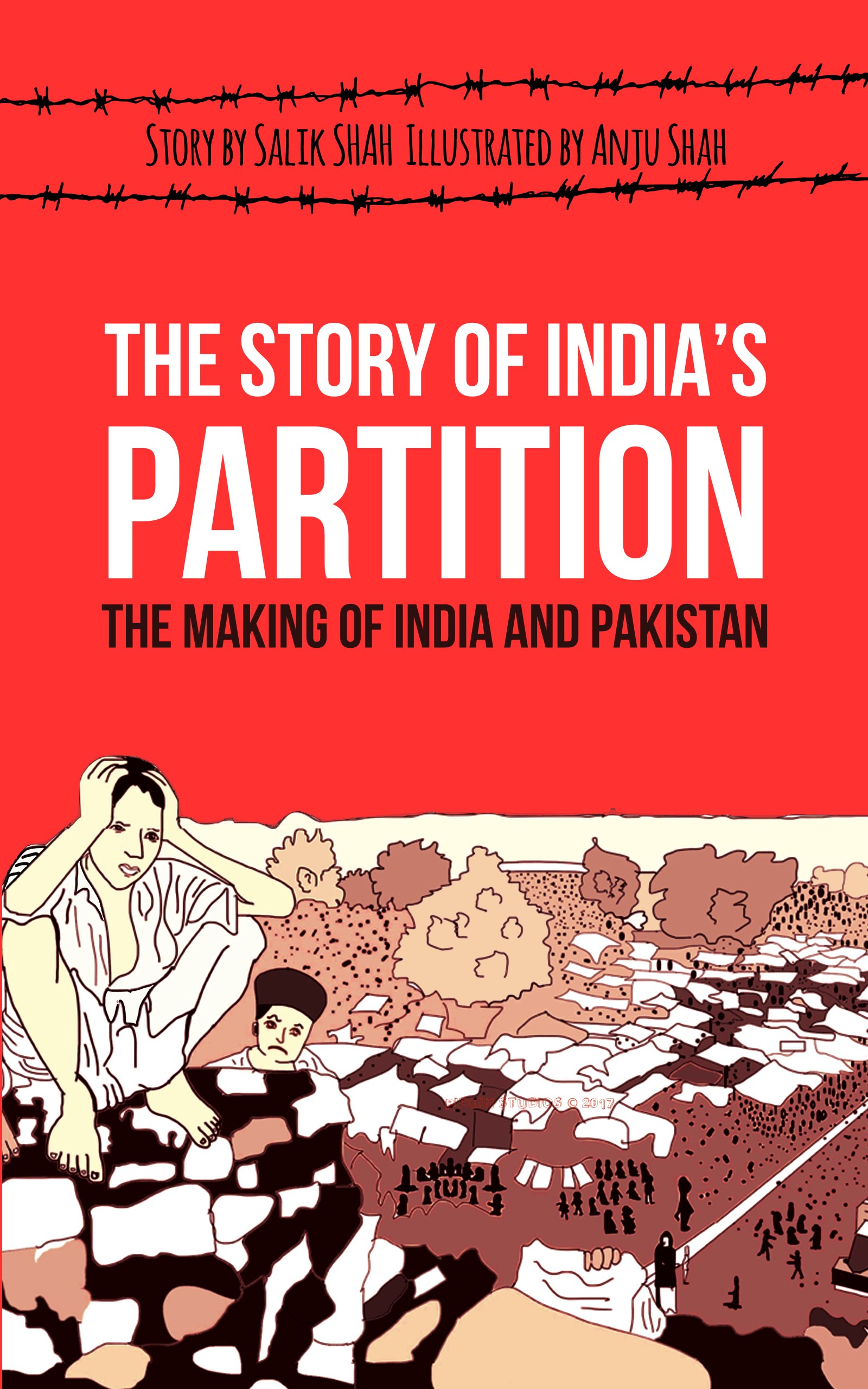 The Story of India's Partition: The Making of India and Pakistan (History  Illustrated), an Ebook by Salik Shah